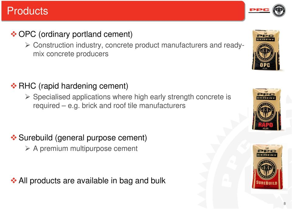 high early strength concrete is required e.g. brick and roof tile manufacturers Surebuild