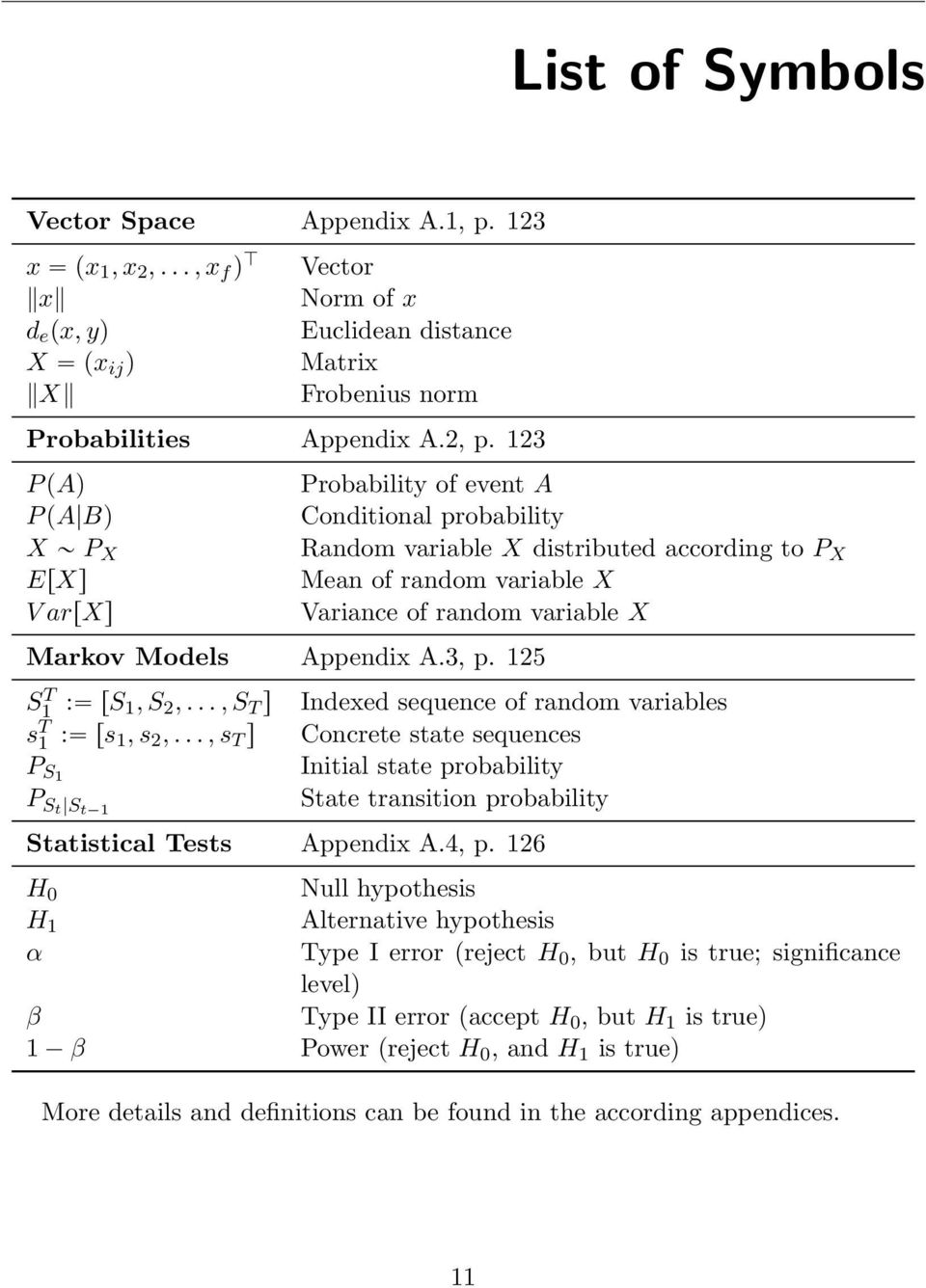 Models Appendix A.3, p. 125 S1 T : rs 1, S 2,..., S T s Indexed sequence of random variables s T 1 : rs 1, s 2,.