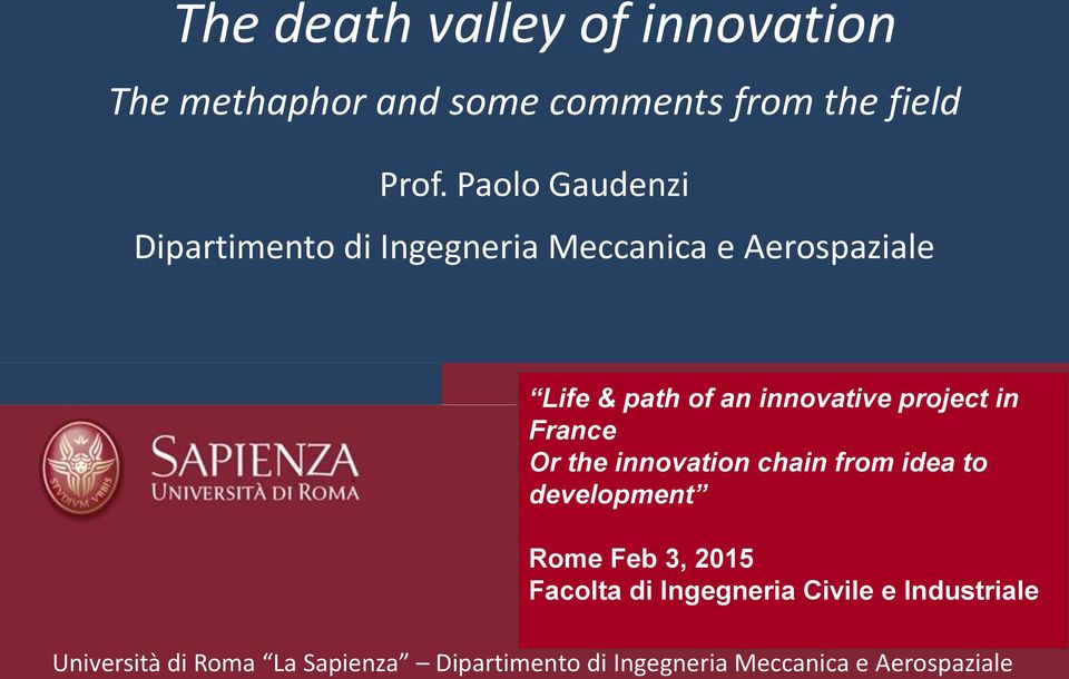 project in France Or the innovation chain from idea to development Rome Feb 3, 2015 Facolta di