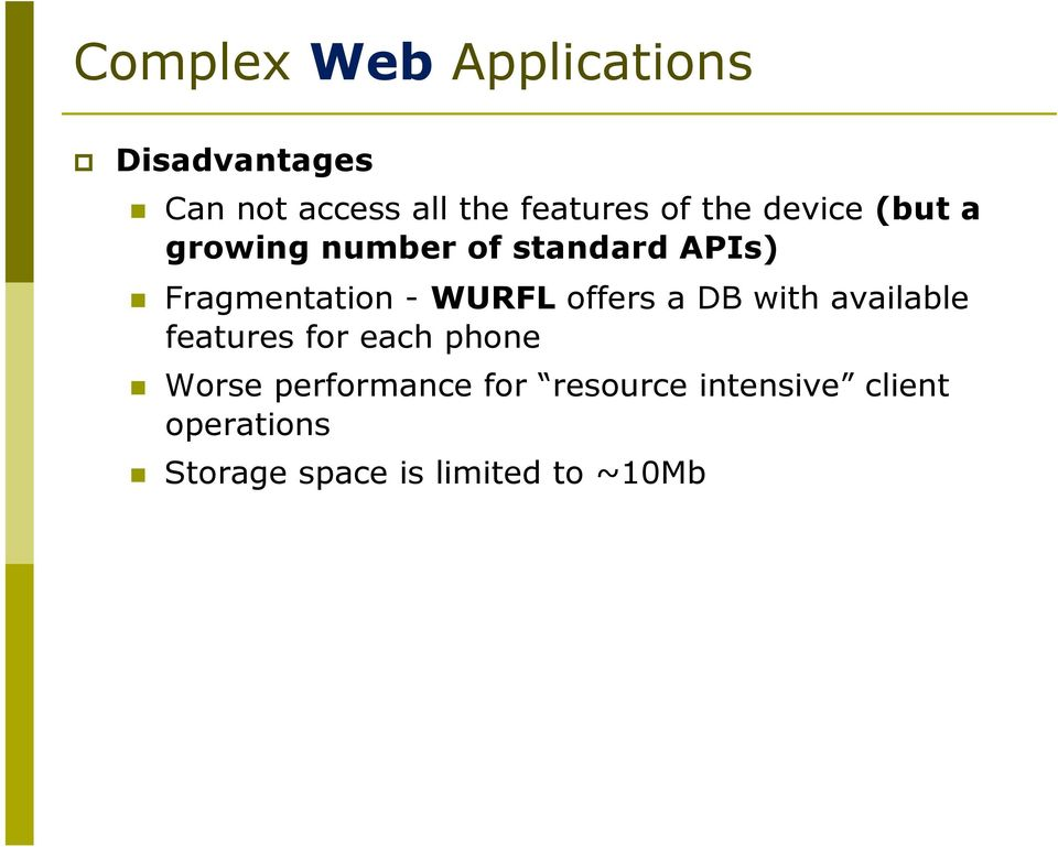 WURFL offers a DB with available features for each phone Worse