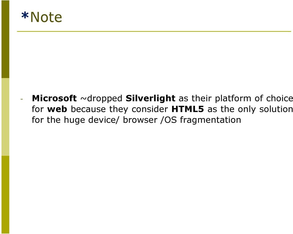 they consider HTML5 as the only solution