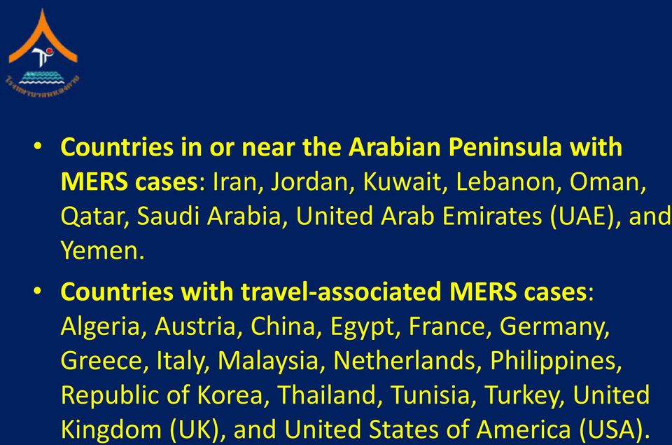 Countries with travel-associated MERS cases: Algeria, Austria, China, Egypt, France, Germany,