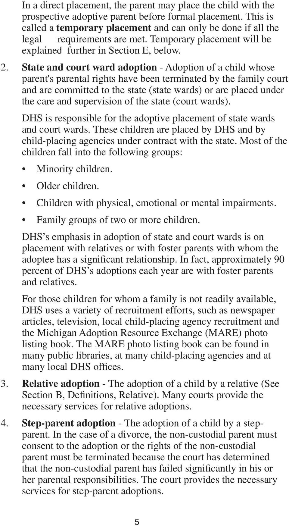 State and court ward adoption - Adoption of a child whose parent's parental rights have been terminated by the family court and are committed to the state (state wards) or are placed under the care