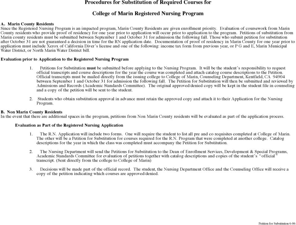 Evaluation of coursework from Marin County residents who provide proof of residency for one year prior to application will occur prior to application to the program.