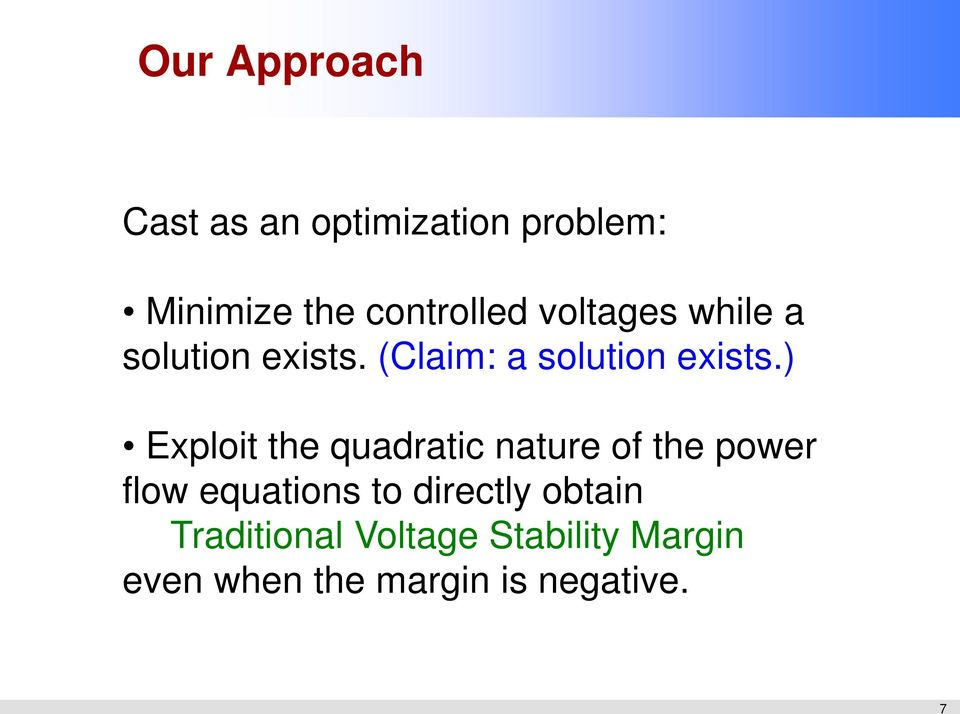 ) Exploit the quadratic nature of the power flow equations to