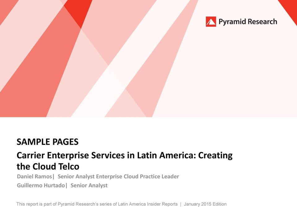 Hurtado Senior Analyst This report is part of Pyramid Research s series of Latin
