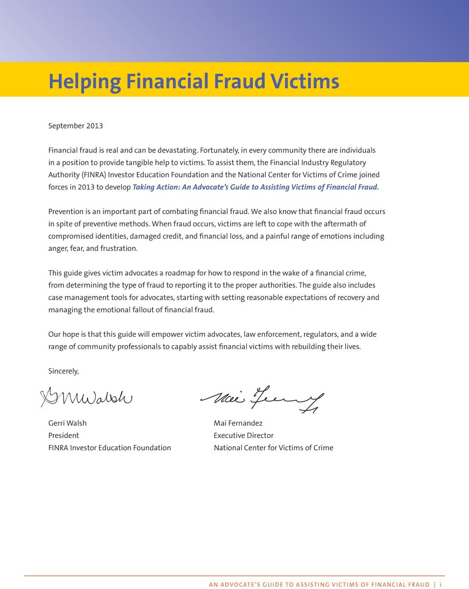 Advocate s Guide to Assisting Victims of Financial Fraud. Prevention is an important part of combating financial fraud. We also know that financial fraud occurs in spite of preventive methods.