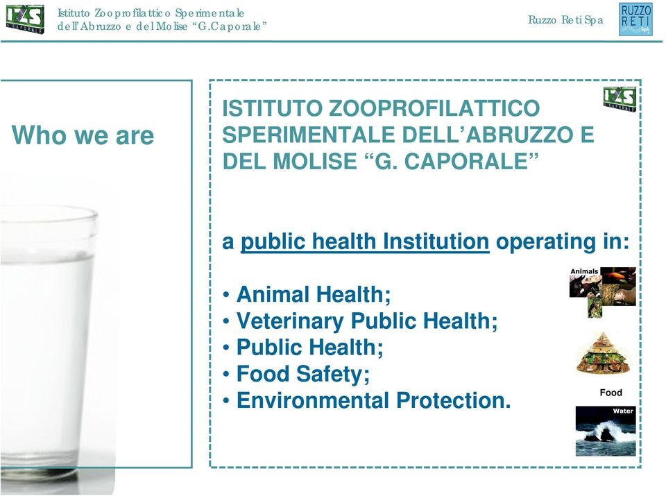 CAPORALE a public health Institution operating in: