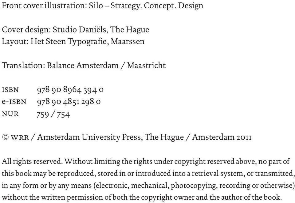 4851 298 0 nur 759 / 754 wrr / Amsterdam University Press, The Hague / Amsterdam 2011 All rights reserved.