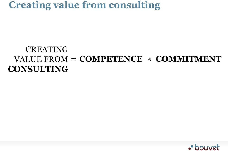VALUE FROM CONSULTING