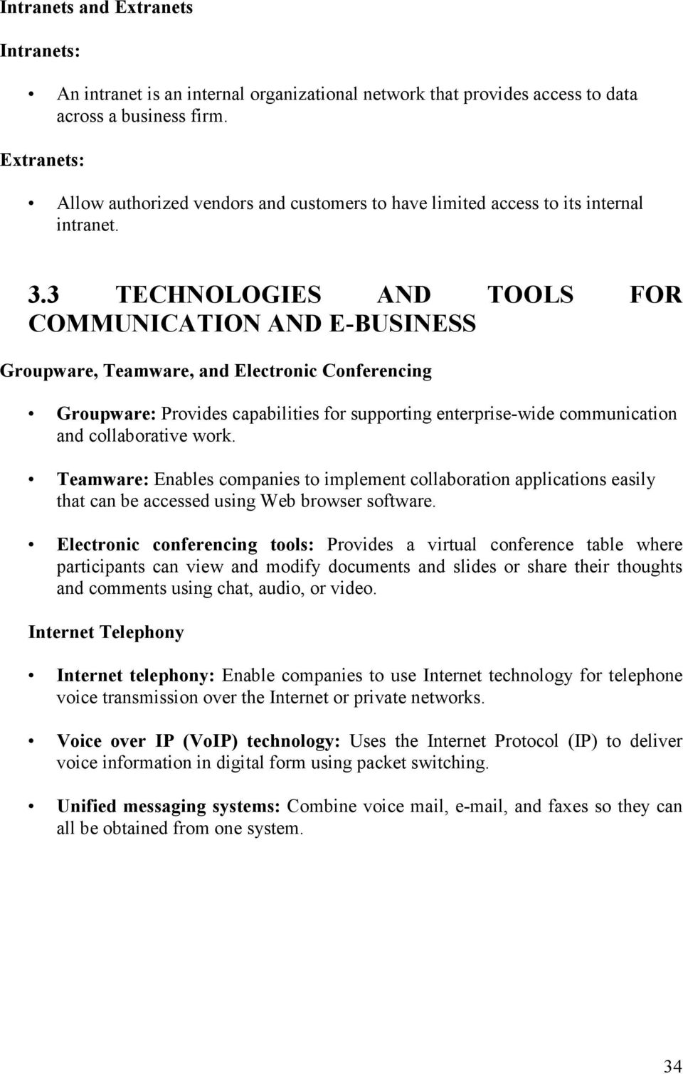 3 TECHNOLOGIES AND TOOLS FOR COMMUNICATION AND E-BUSINESS Groupware, Teamware, and Electronic Conferencing Groupware: Provides capabilities for supporting enterprise-wide communication and