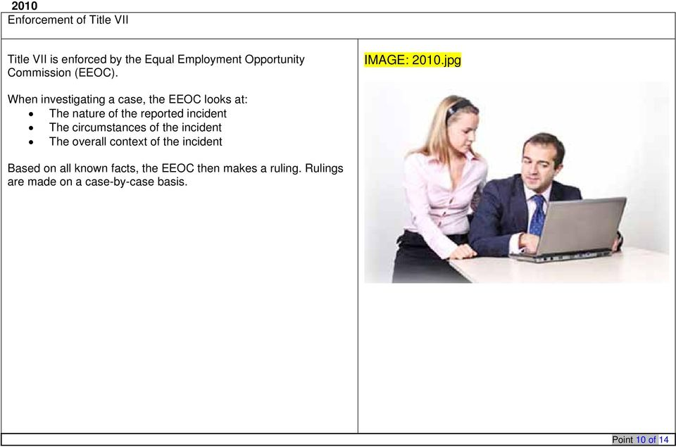 jpg When investigating a case, the EEOC looks at: The nature of the reported incident The