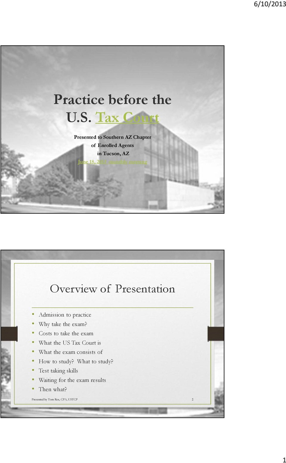 meeting Overview of Presentation Admission to practice Why take the exam?