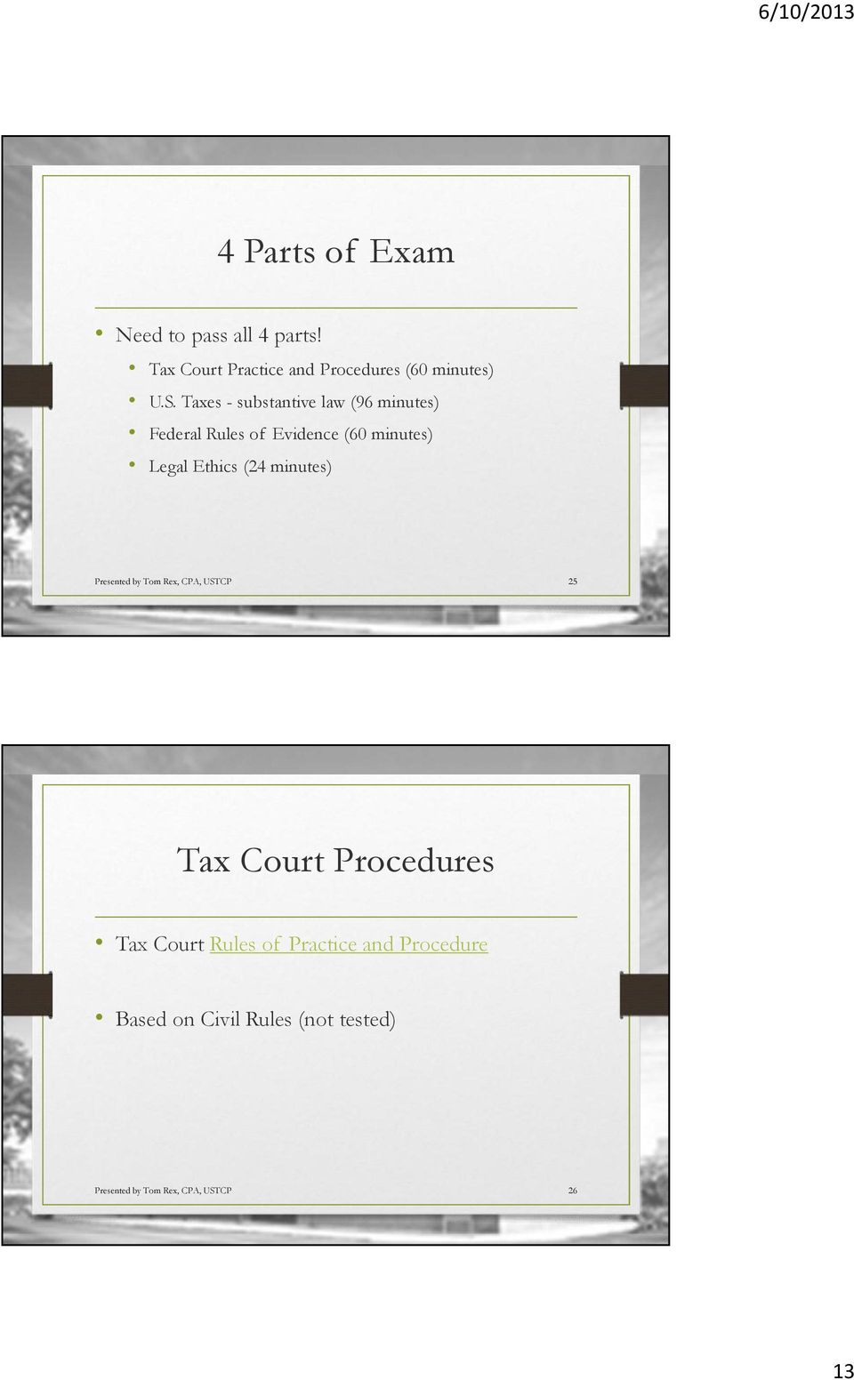 (24 minutes) Presented by Tom Rex, CPA, USTCP 25 Tax Court Procedures Tax Court Rules of