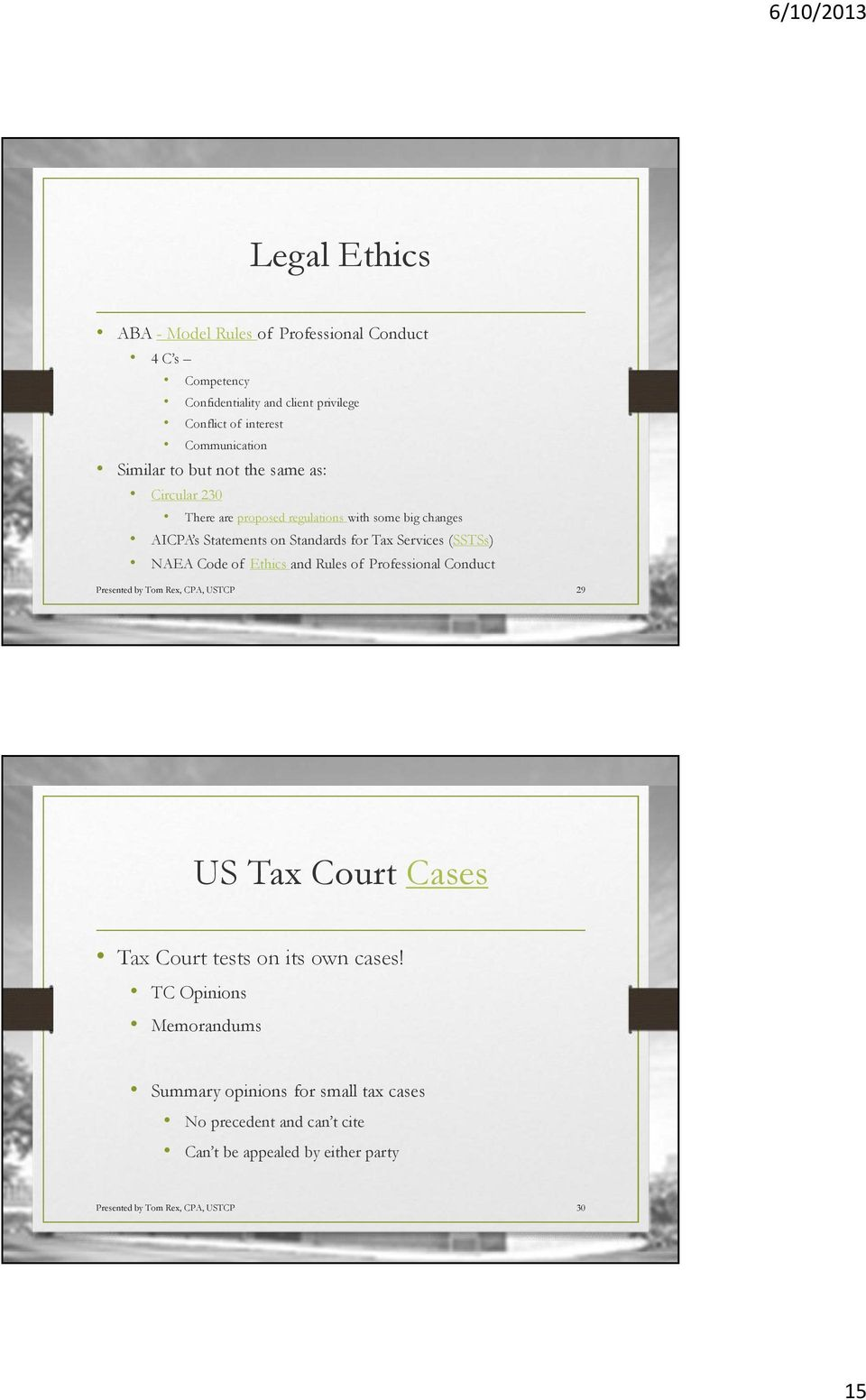 (SSTSs) NAEA Code of Ethics and Rules of Professional Conduct Presented by Tom Rex, CPA, USTCP 29 US Tax Court Cases Tax Court tests on its own cases!