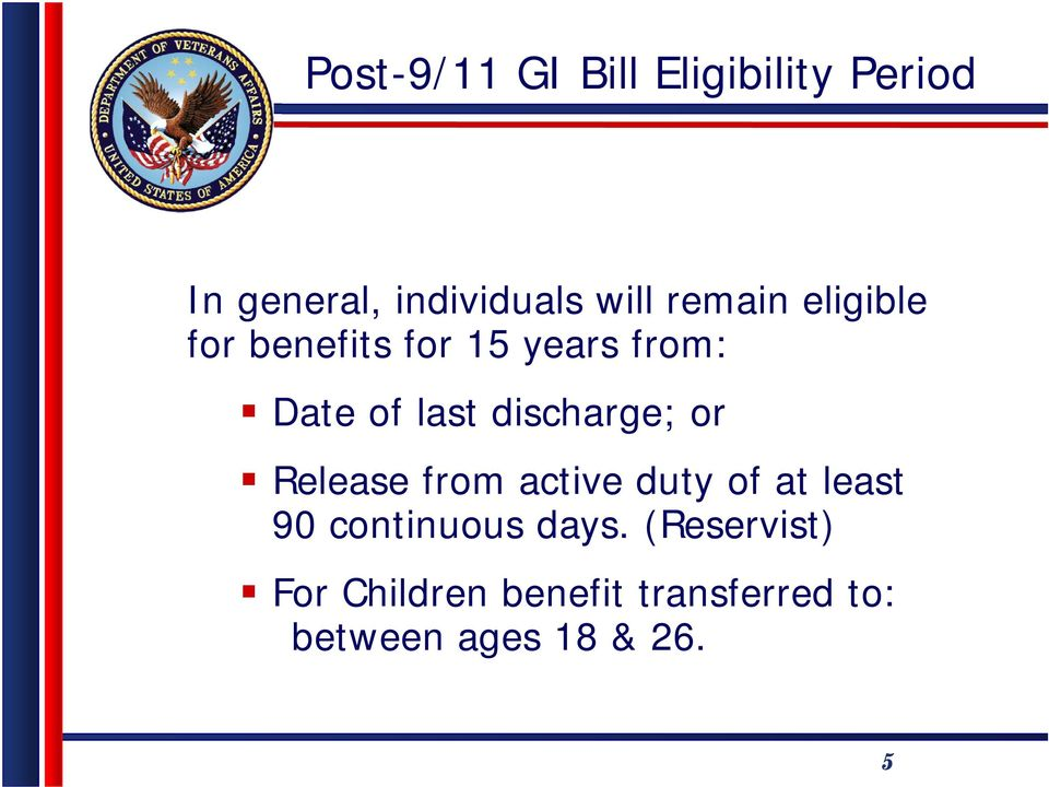 discharge; or Release from active duty of at least 90 continuous