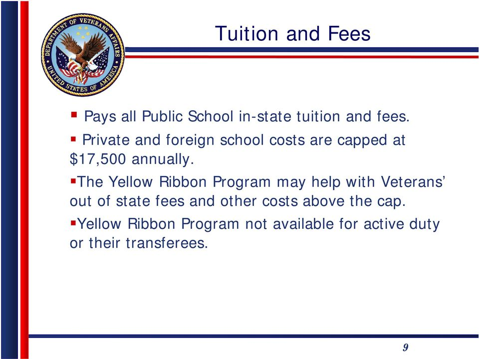 The Yellow Ribbon Program may help with Veterans out of state fees and other