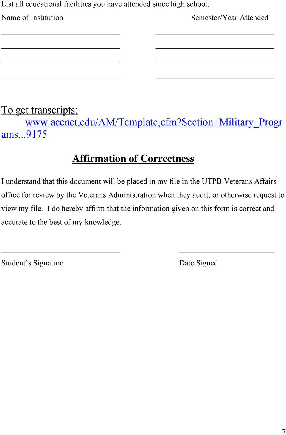 ..9175 Affirmation of Correctness I understand that this document will be placed in my file in the UTPB Veterans Affairs office for review