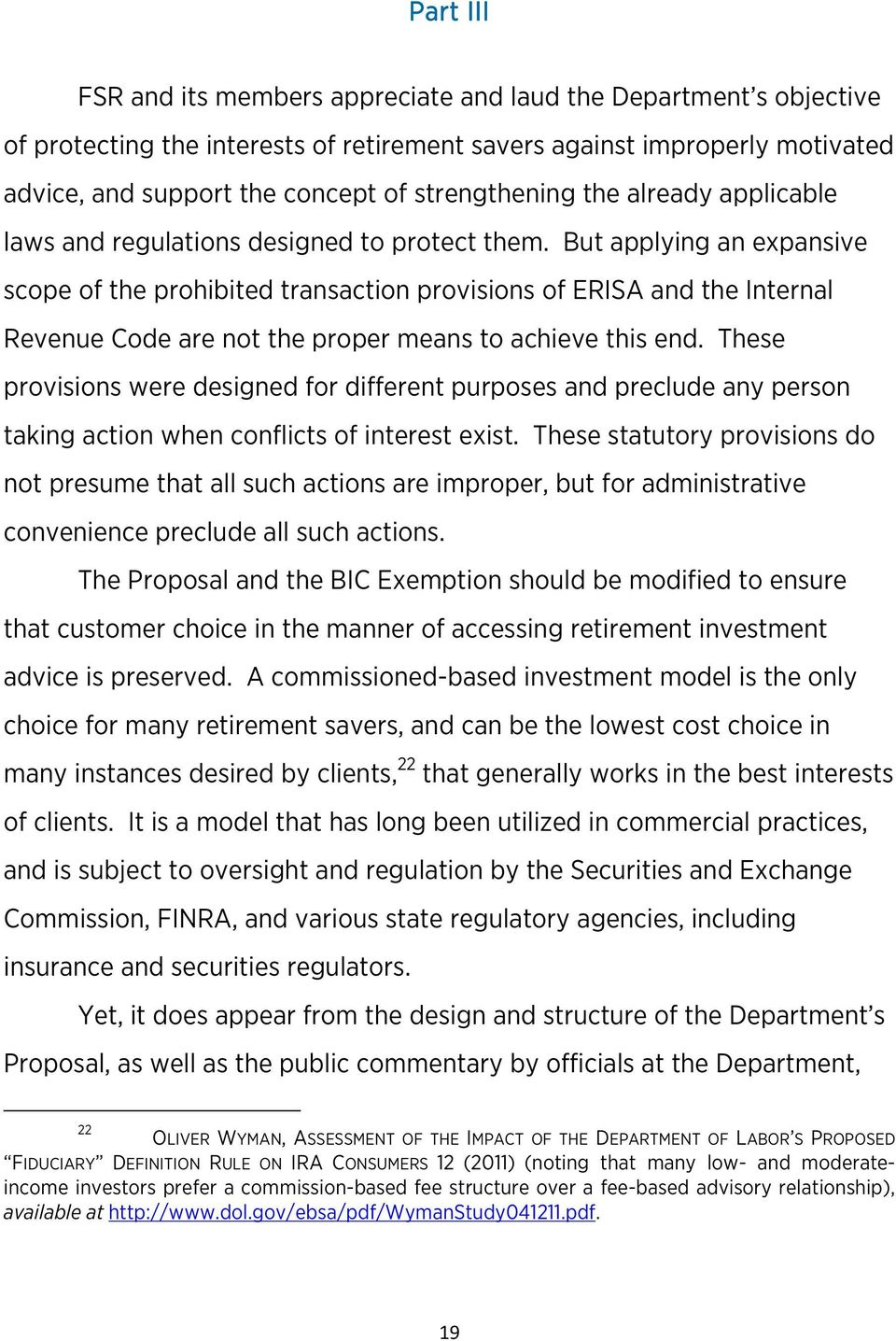 But applying an expansive scope of the prohibited transaction provisions of ERISA and the Internal Revenue Code are not the proper means to achieve this end.