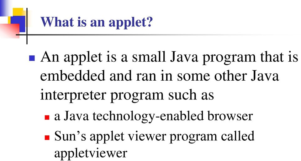 and ran in some other Java interpreter program such