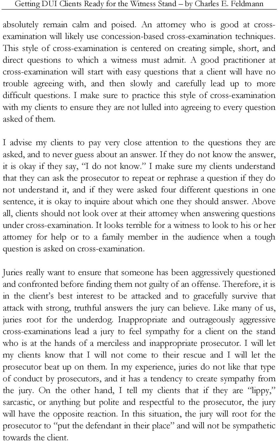 This style of cross-examination is centered on creating simple, short, and direct questions to which a witness must admit.
