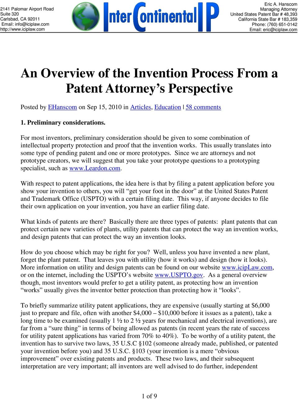 com An Overview of the Invention Process From a Patent Attorney s Perspective Posted by EHanscom on Sep 15, 2010 in Articles, Education 58 comments 1. Preliminary considerations.