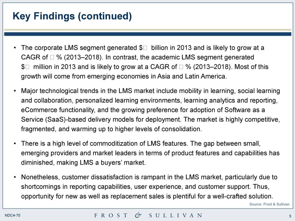 Major technological trends in the LMS market include mobility in learning, social learning and collaboration, personalized learning environments, learning analytics and reporting, ecommerce