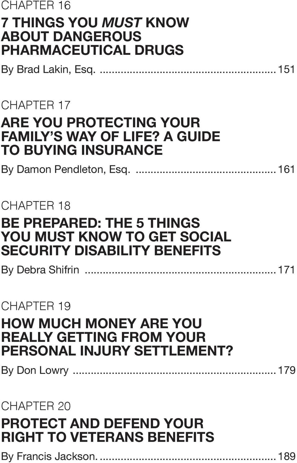 ... 161 Chapter 18 be PRePaRed: the 5 things you must know to get SoCIal SeCuRIty disability benefits By Debra Shifrin.