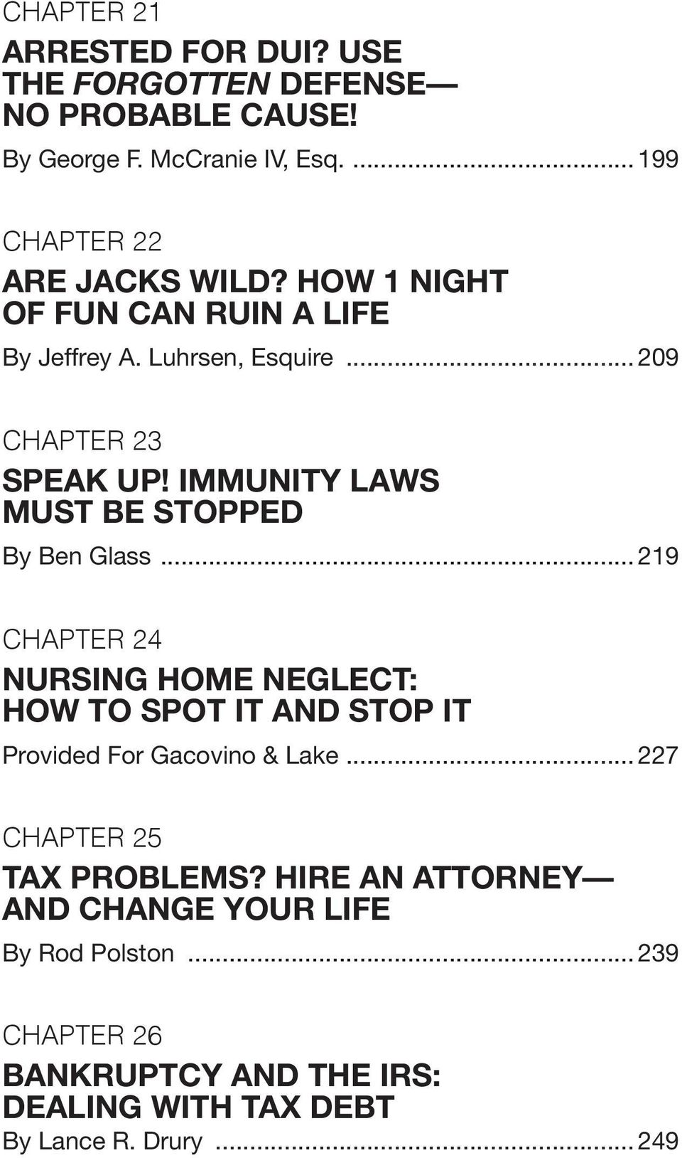 .. 219 Chapter 24 nursing home neglect: how to SPot It and StoP It Provided For Gacovino & Lake... 227 Chapter 25 tax PRoblemS?