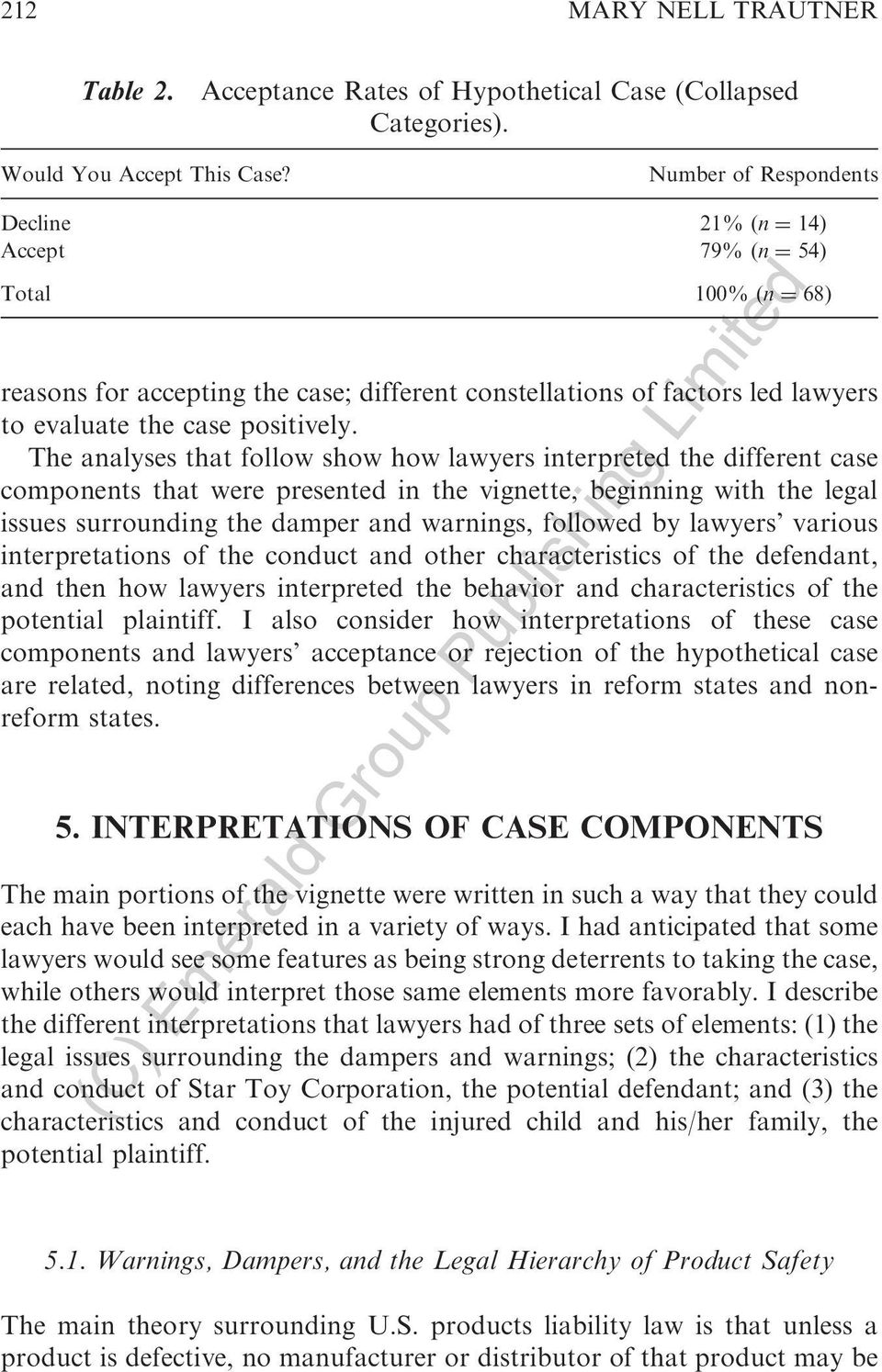The analyses that follow show how lawyers interpreted the different case components that were presented in the vignette, beginning with the legal issues surrounding the damper and warnings, followed