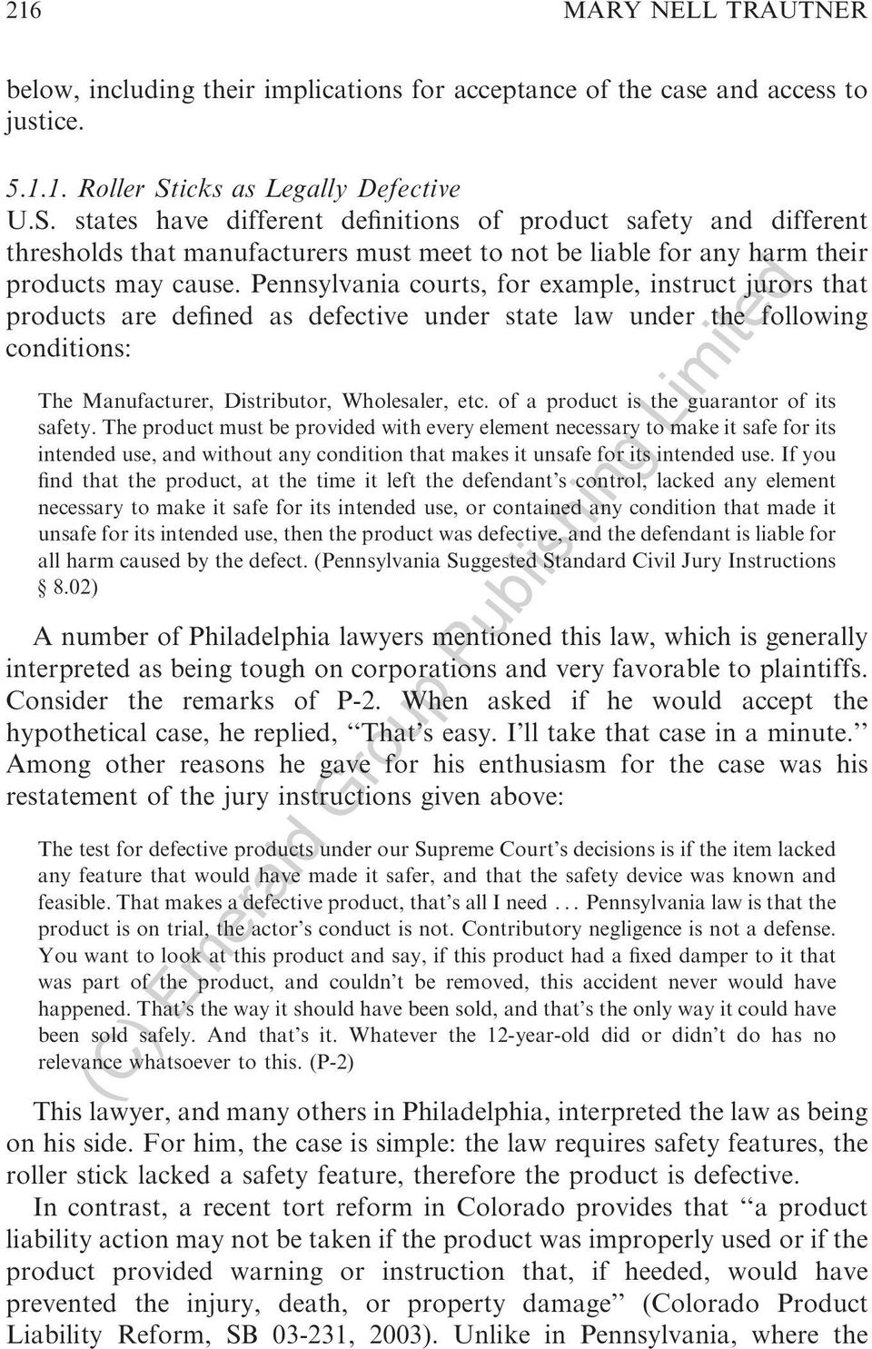 Pennsylvania courts, for example, instruct jurors that products are defined as defective under state law under the following conditions: The Manufacturer, Distributor, Wholesaler, etc.