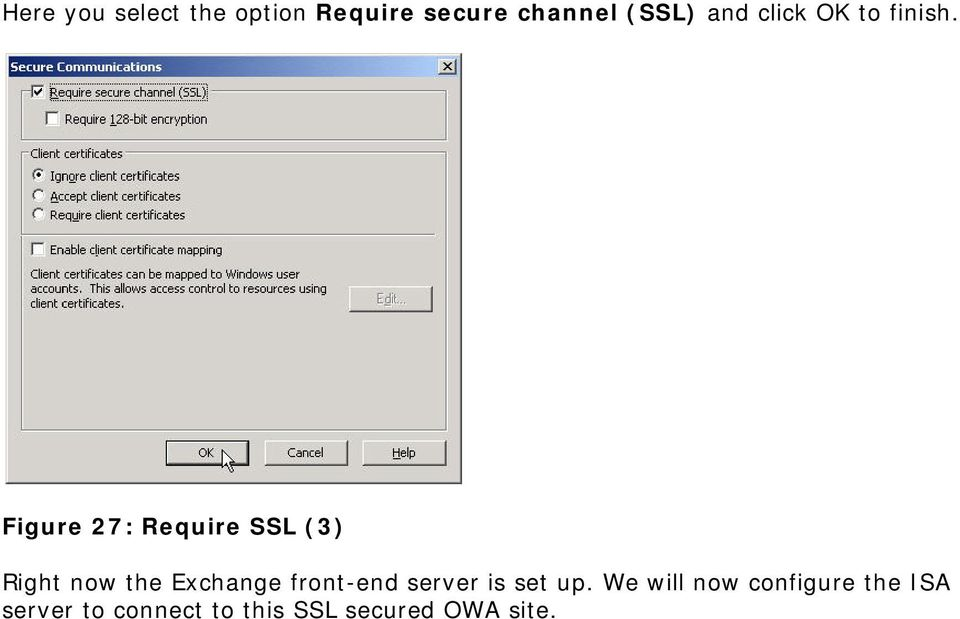 Figure 27: Require SSL (3) Right now the Exchange