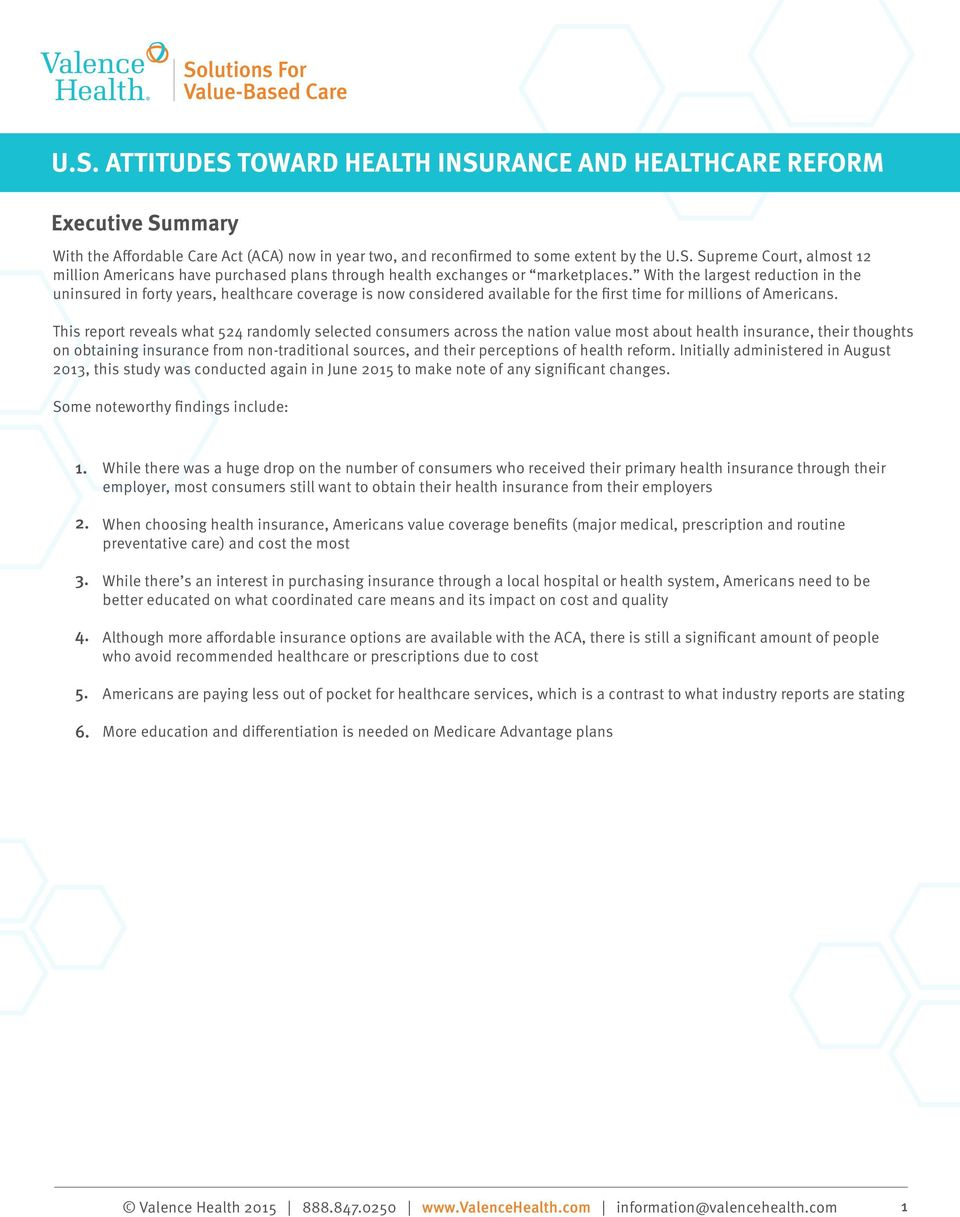 This report reveals what 524 randomly selected consumers across the nation value most about health insurance, their thoughts on obtaining insurance from non-traditional sources, and their perceptions