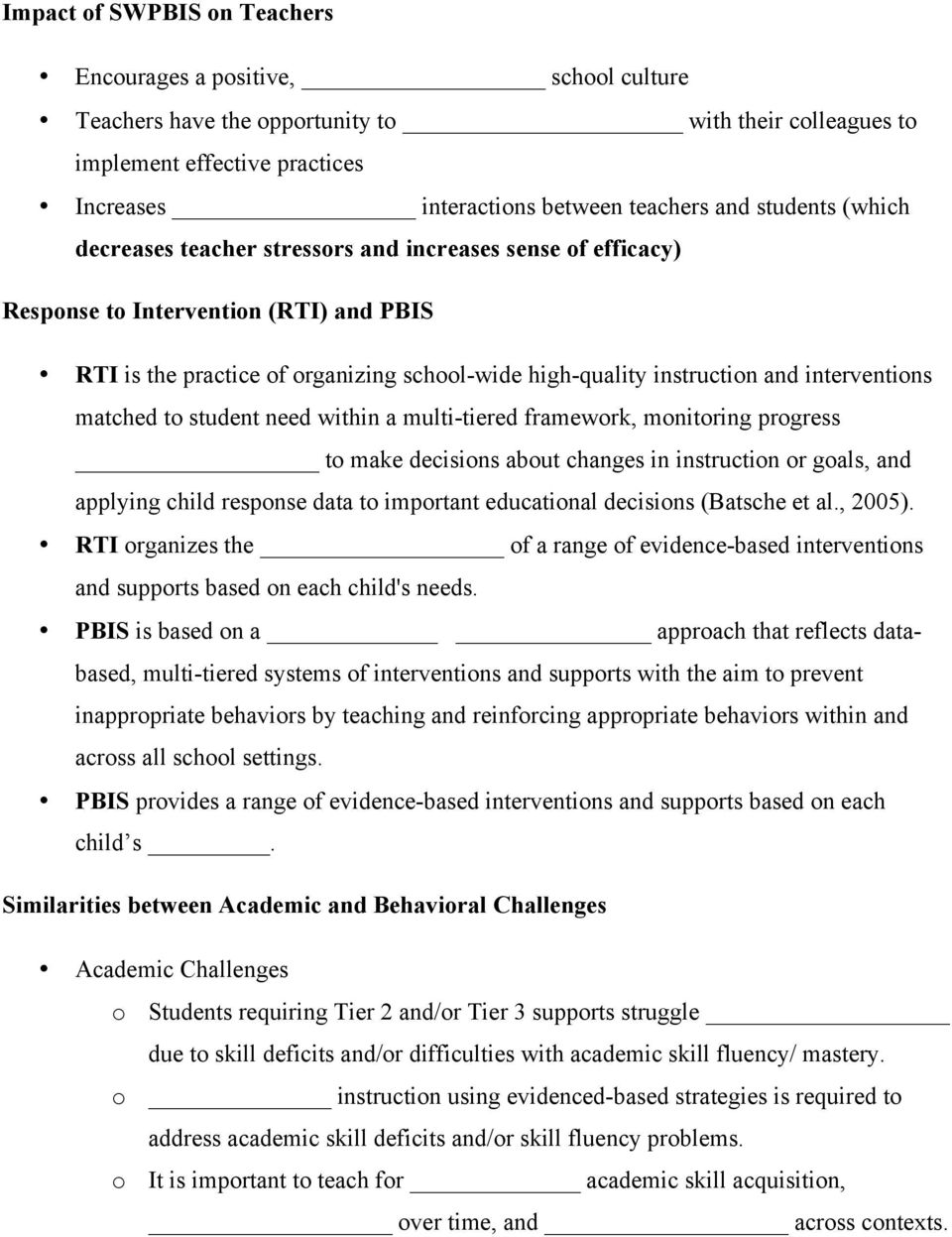 interventions matched to student need within a multi-tiered framework, monitoring progress to make decisions about changes in instruction or goals, and applying child response data to important