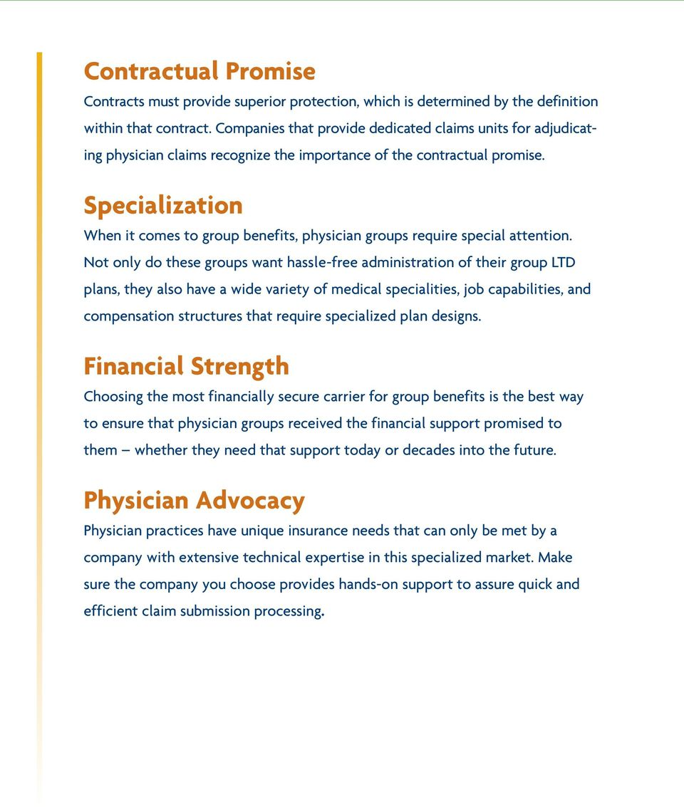 Specialization When it comes to group benefits, physician groups require special attention.