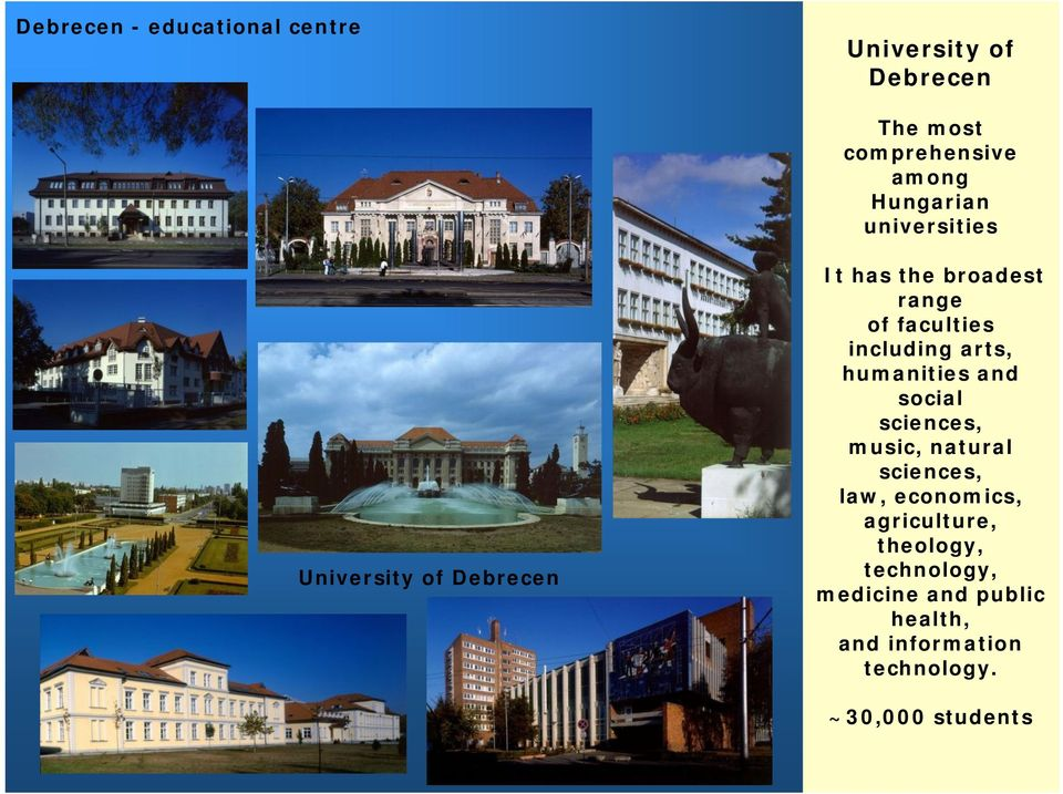 including arts, humanities and social sciences, music, natural sciences, law, economics,