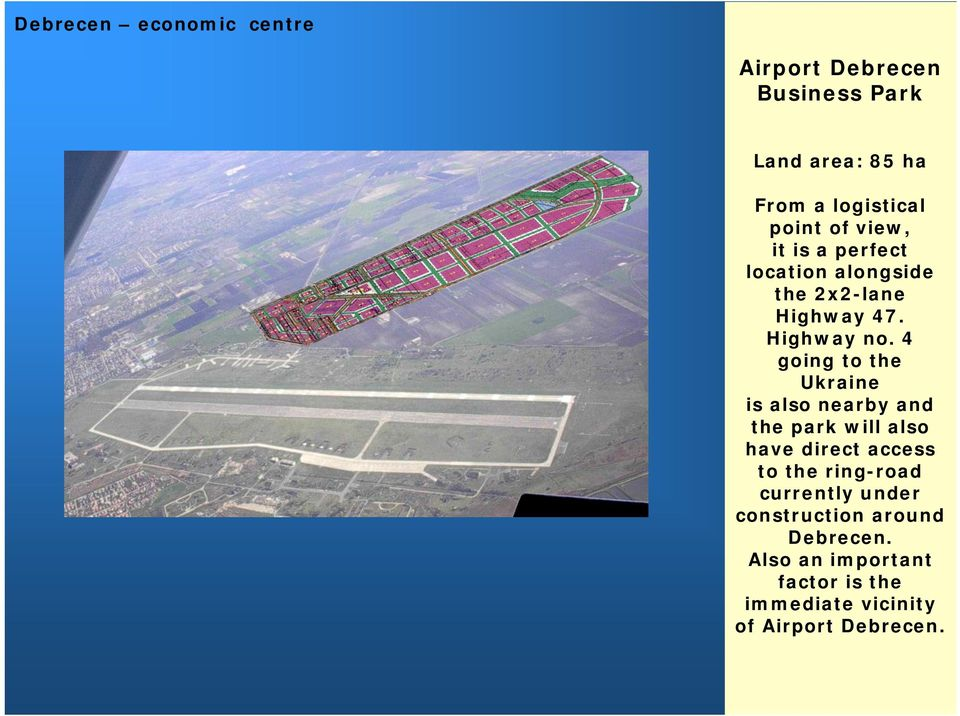 4 going to the Ukraine is also nearby and the park will also have direct access to the ring-road