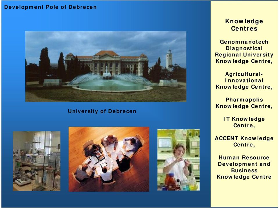Centre, University of Debrecen Pharmapolis Knowledge Centre, IT Knowledge