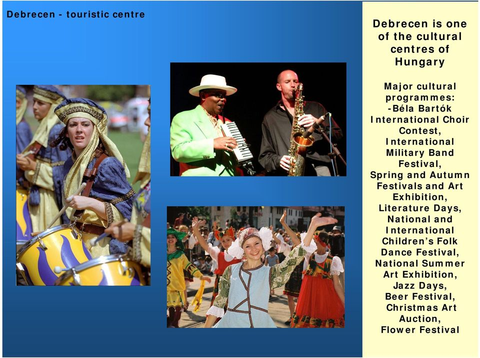 and Autumn Festivals and Art Exhibition, Literature Days, National and International Children s Folk