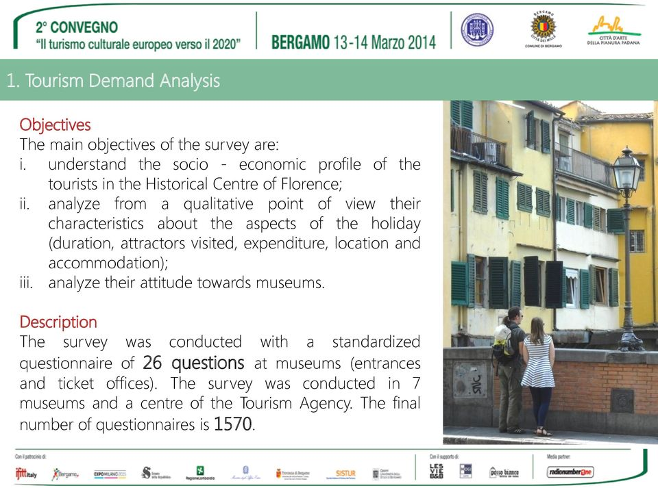 analyze from a qualitative point of view their characteristics about the aspects of the holiday (duration, attractors visited, expenditure, location and