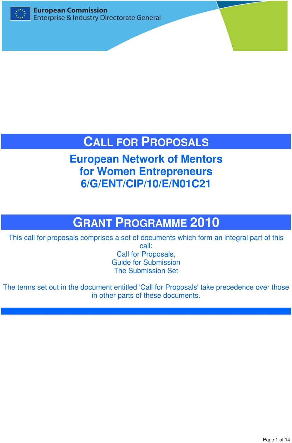 this call: Call for Proposals, Guide for Submission The Submission Set The terms set out in the