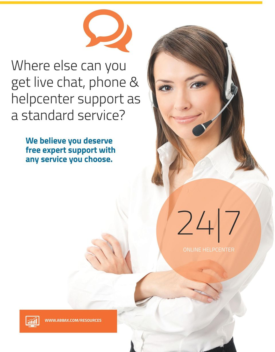 We believe you deserve free expert support with