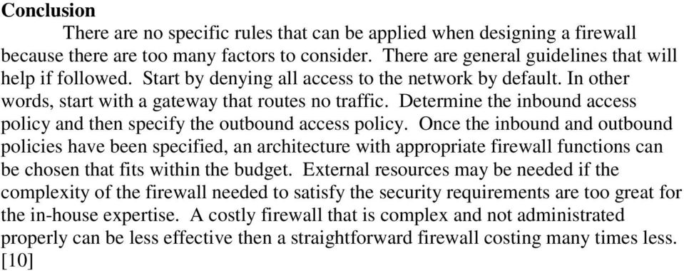Once the inbound and outbound policies have been specified, an architecture with appropriate firewall functions can be chosen that fits within the budget.
