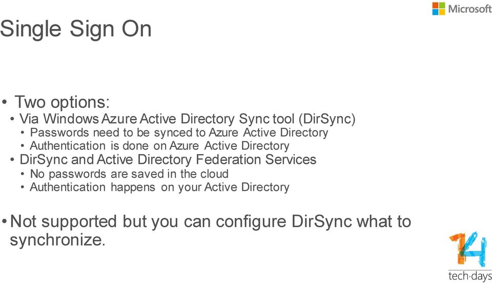 DirSync and Active Directory Federation Services No passwords are saved in the cloud