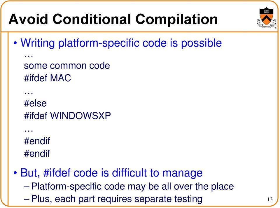 #endif But, #ifdef code is difficult to manage Platform-specific