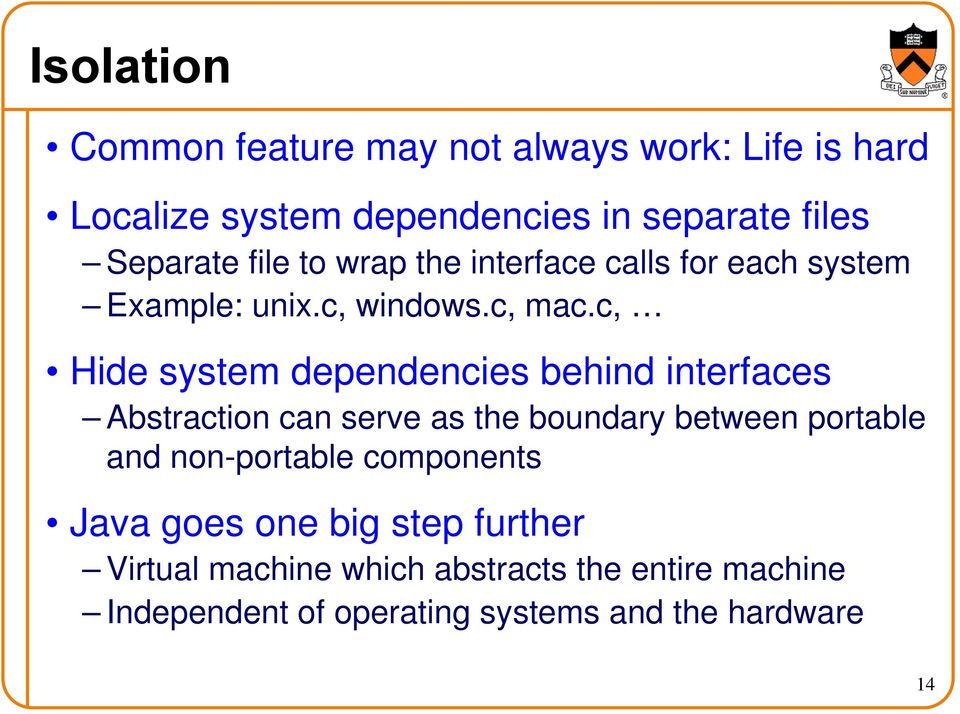 c, Hide system dependencies behind interfaces Abstraction can serve as the boundary between portable and