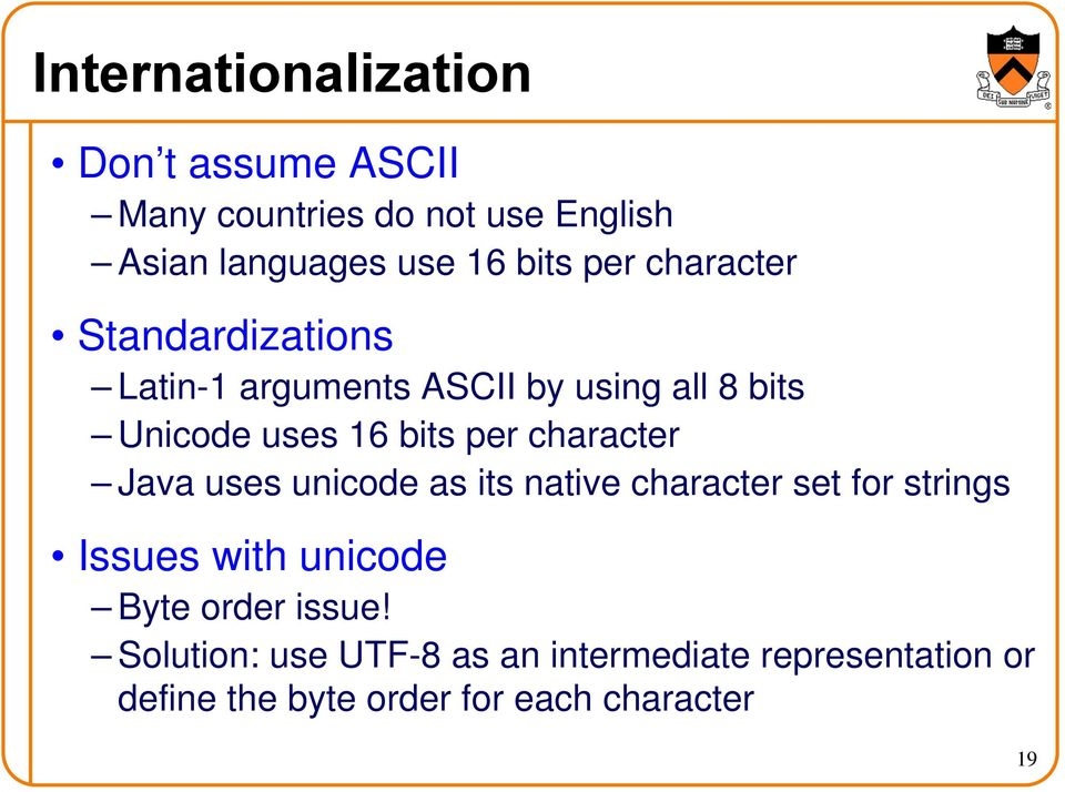 character Java uses unicode as its native character set for strings Issues with unicode Byte order