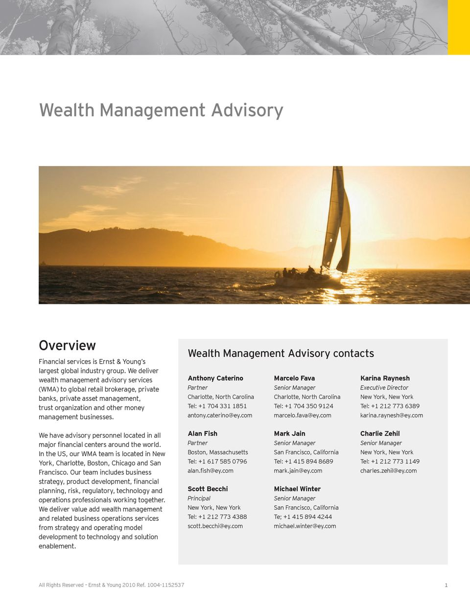Wealth Management Advisory contacts Anthony Caterino Partner Charlotte, North Carolina Tel: +1 704 331 1851 antony.caterino@ey.