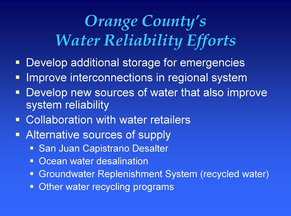 reliability Collaboration with water retailers Alternative sources of supply San Juan Capistrano