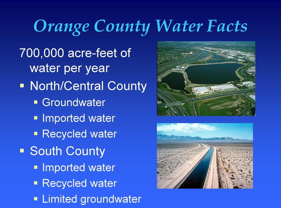 Groundwater Imported water Recycled water